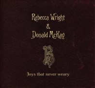 The debut album of Rebecca Wright & Donald McKay