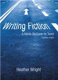 Writing Fiction: A Hands-On Guide for Teens - Canadian Edition