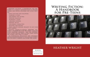Draft Cover for Writing Fiction: A Handbook for Pre-Teens