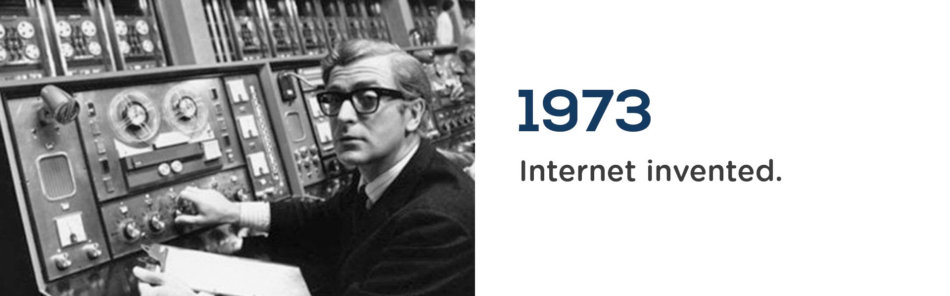 The internet was invented in 1973.Wrigley Claydon Solicitors, Trusted for 200 years
