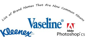 List of Brand Names That Are Now Common Nouns
