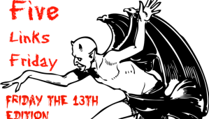 Five Links Friday – Friday the 13th Edition