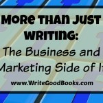 The Business and Marketing Side of Writing