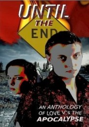 Until the End: An Anthology of Love vs. the Apocalypse,