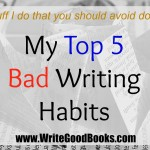 My Top 5 Bad Writing Habits
