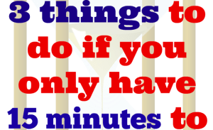 3 things to do if you only have 15 minutes to write