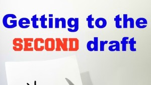 Getting to the second draft