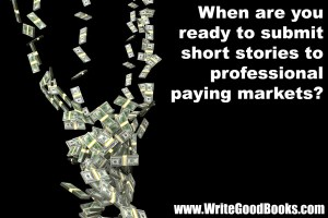 When you're a new writer, remember that you're not writing for money. You're learning the craft and getting used to the submission process.