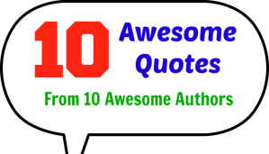 10 Awesome Quotes From 10 Awesome Authors