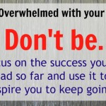 Overwhelmed? Don't be.