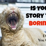 Is Your Story Too Boring?