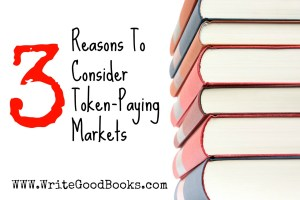 Token-Paying markets are great for new writers. This post explains why.