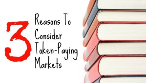 Three Reasons to Consider Token-Paying Markets