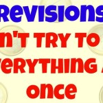 Revisions: Don't Try To Do Everything At Once