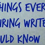 Three Things Every Aspiring Writer Should Know