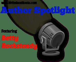 Author Spotlight: Betty Rocksteady