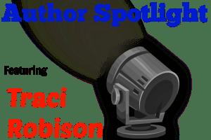 Author Spotlight: Traci Robison