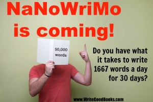 Should you do NaNoWriMo? Of course you should. You've got nothing to lose, so get ready!