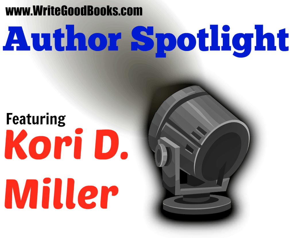 Write Good Books Author Spotlight Featuring Kori D. Miller