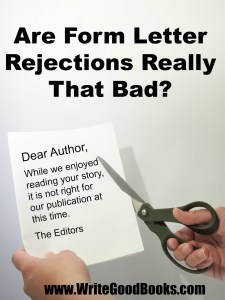 Every writer hates getting rejection letters. And they hate form letters most of all. But are form letters really that big of a negative?