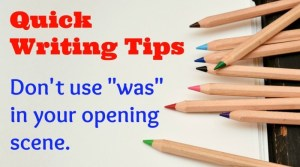 """Quick Tips # 1 : """"Was"""" in the opening"""