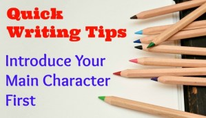 Quick Tips # 2 : Introduce the main character first.
