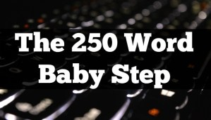 The 250 Word Baby Step