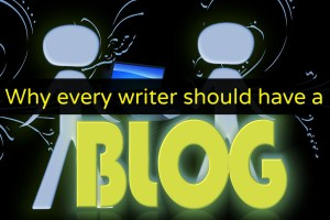 Should every writer have a blog?
