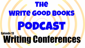 Podcast Episode 13 – Writing Conferences