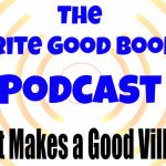 Podcast Episode 15 – What Makes a Good Villain?