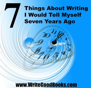 Seven writing lessons I've learned in the seven years since I started writing.