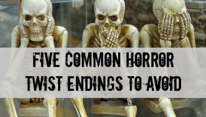 Five Common Horror Twist Endings to Avoid