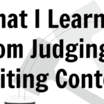 What I Learned from Judging a Writing Contest