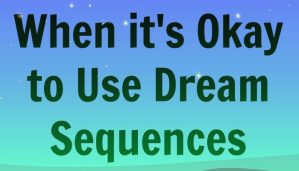 When it's Okay to Use Dream Sequences