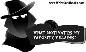 Here are five of my favorite villains in fiction. What motivates them and what makes them so cool?
