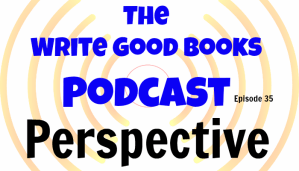 Podcast Episode 35 – Perspective