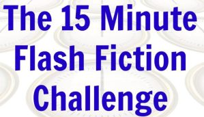15 Minutes for a Flash Fiction Challenge