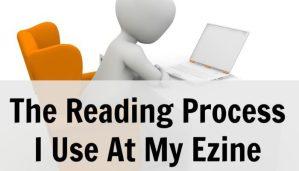 The Reading Process I Use At My Ezine