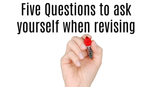 Five Questions to ask yourself when revising