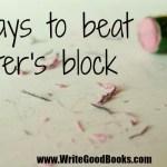 Three ways to beat writer's block