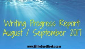 My writing goals and accomplishments for August and September 2017.