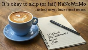 It's okay to skip (or fail) NaNoWriMo