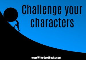 What is your character good at, comfortable with? Throw the polar opposite at them. Challenge them. How do they deal?