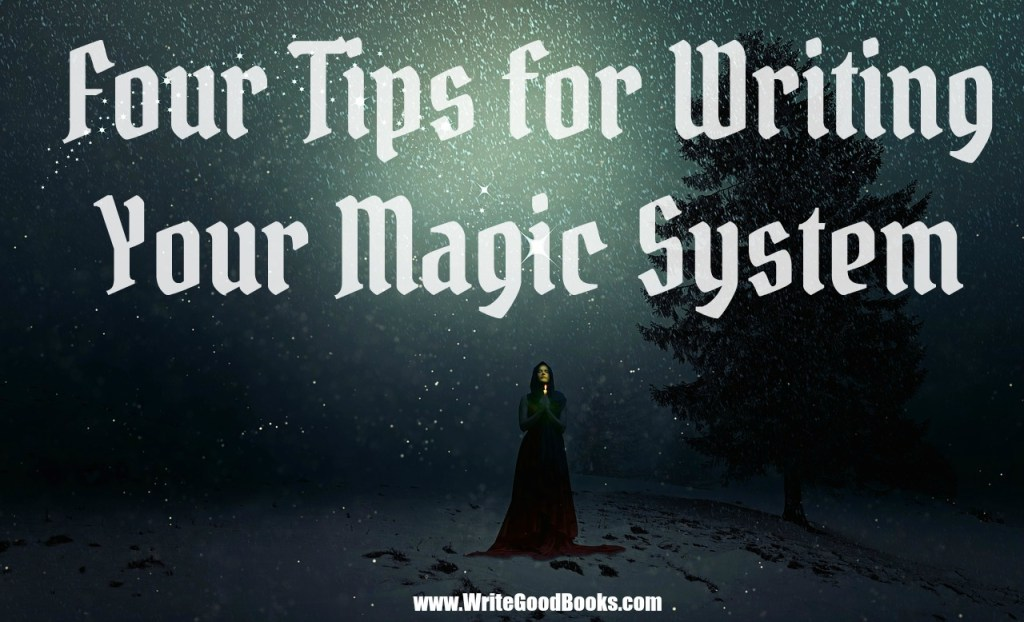 """It's hard to come up with a """"new"""" magic system, but whether your create your own, or borrow from others, strive to make it original and realistic."""