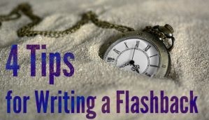 4 Tips for Writing a Flashback