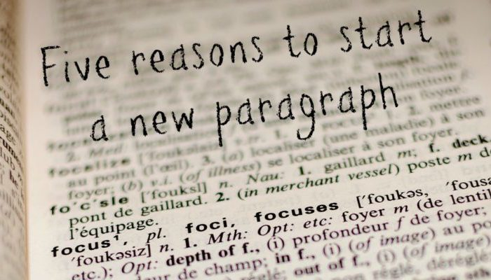 Five Reasons to Start a New Paragraph