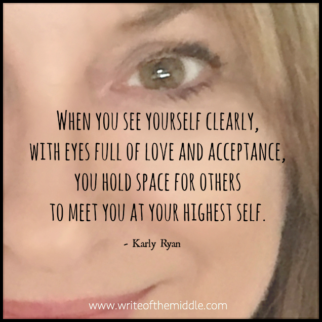 self love, self care, self acceptance, see yourself, quote, quotes, karly ryan
