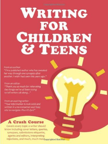 Writing for Children and Teens: A Crash Course by Cynthea Liu