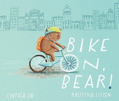 Bike On, Bear! by Cynthea Liu
