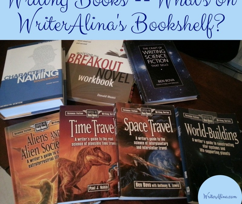 Writing Books — What's On WriterAlina's Bookshelf?
